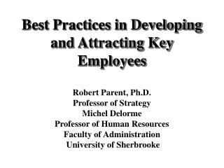 Best Practices in Developing and Attracting Key Employees
