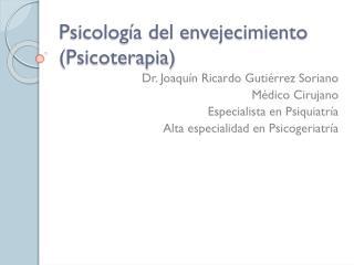 Psicología del  envejecimiento (Psicoterapia )