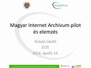 Magyar Internet Arch�vum pilot �s elemz�s