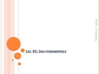 Lec . 01: Java fundamentals
