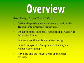 Road Design Group, Phase II Goals