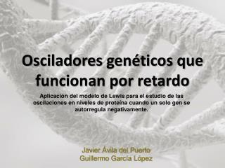 Osciladores genéticos que funcionan por retardo