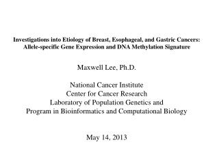 Investigations into Etiology of Breast, Esophageal, and Gastric Cancers: