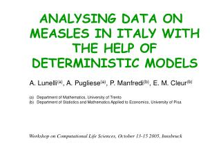 ANALYSING DATA ON MEASLES IN ITALY WITH THE HELP OF DETERMINISTIC MODELS