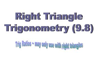 Right Triangle Trigonometry (9.8)