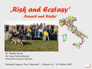 """""""Risk and Ecstasy"""" """"Rausch und Risiko"""""""