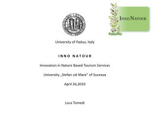 University of Padua, Italy I N N O   N A T O U R Innovation in Nature Based Tourism Services
