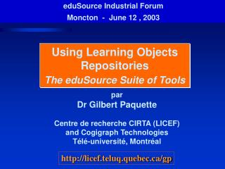 Using Learning Objects Repositories  The eduSource Suite of Tools