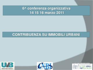 6^ conferenza organizzativa  14 15 16 marzo 2011