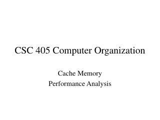 CSC 405 Computer Organization