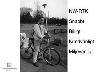 NW-RTK Snabbt Billigt Kundvänligt Miljövänligt