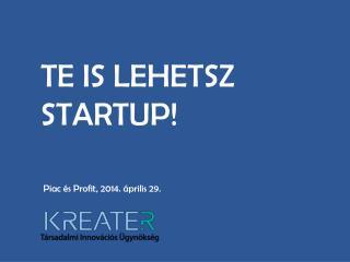 Te is lehetsz startup!