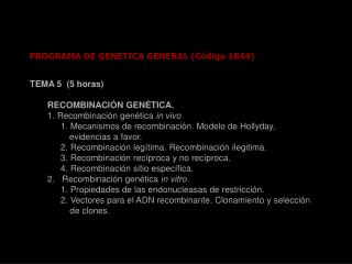 TEMA 5  (5 horas)  RECOMBINACIÓN GENÉTICA. 1. Recombinación genética  in vivo