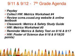 9/11 & 9/12 -  7 th  Grade Agenda