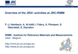 Overview of the JRA1 activities at JRC-IRMM