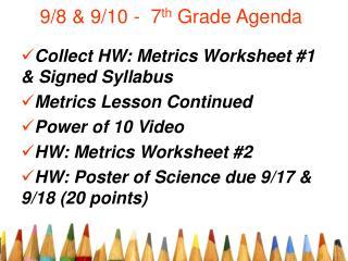 9/8 & 9/10 -  7 th  Grade Agenda
