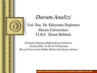 MERSİN ÜNİVERSİTESİ STRATEJİK PLANLAMA ÇALIŞMASI 05.09.2006