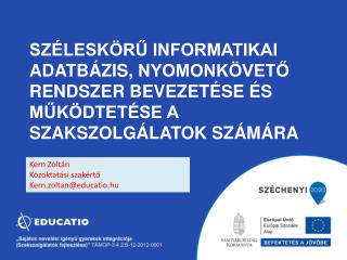 Kern Zoltán Közoktatási szakértő Kern.zoltan @ educatio.hu