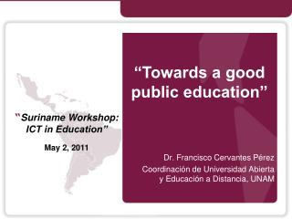 Dr. Francisco Cervantes P rez Coordinaci n de Universidad Abierta y Educaci n a Distancia, UNAM