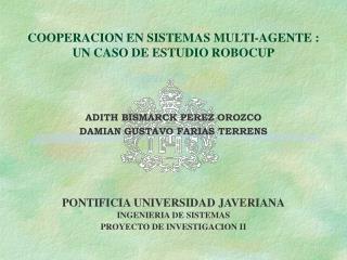 COOPERACION EN SISTEMAS MULTI-AGENTE : UN CASO DE ESTUDIO ROBOCUP