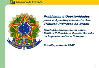 Problemas e Oportunidades para o Aperfeiçoamento dos Tributos Indiretos no Brasil