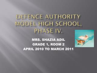 DEFENCE AUTHORITY MODEL HIGH SCHOOL, PHASE IV.