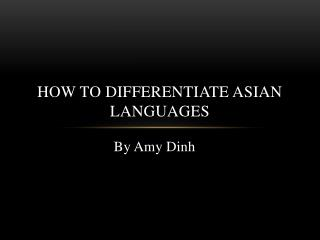 How to differentiate Asian Languages