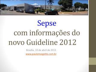 Sepse com informações do novo Guideline 2012