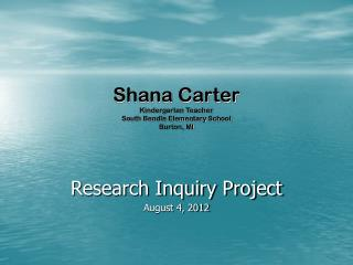 Shana Carter Kindergarten Teacher South Bendle Elementary School Burton, MI