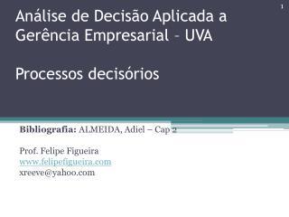 Análise de Decisão Aplicada a Gerência Empresarial – UVA Processos decisórios