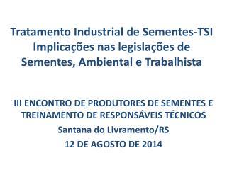 III ENCONTRO DE PRODUTORES DE SEMENTES E TREINAMENTO DE RESPONSÁVEIS TÉCNICOS