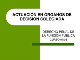 ACTUACIÓN EN ÓRGANOS DE DECISIÓN COLEGIADA