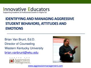 Identifying and Managing Aggressive  Student Behaviors, Attitudes and Emotions