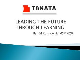 LEADING THE FUTURE THROUGH LEARNING
