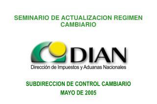 SEMINARIO DE ACTUALIZACION REGIMEN CAMBIARIO