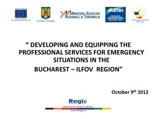""" DEVELOPING AND EQUIPPING THE PROFESSIONAL SERVICES FOR EMERGENCY SITUATIONS IN THE"