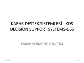 KARAR DESTEK SİSTEMLERİ - KDS DECISION SUPPORT SYSTEMS-DSS