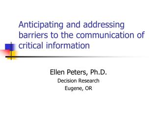 Anticipating and addressing barriers to the communication of critical information