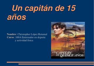 Un capitán de 15                  años