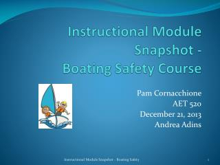 Instructional Module Snapshot -  Boating Safety Course