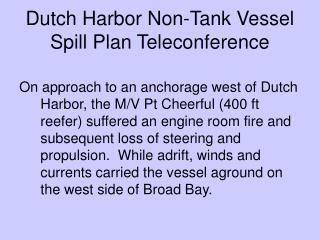 Dutch Harbor Non-Tank Vessel Spill Plan Teleconference