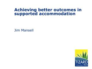 Achieving better outcomes in supported accommodation