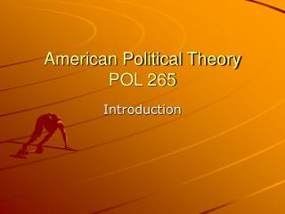 American Political Theory POL 265