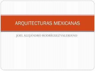 ARQUITECTURAS MEXICANAS