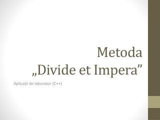 Metoda  �Divide et Impera�