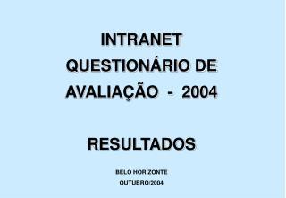 INTRANET QUESTION RIO DE  AVALIA  O  -  2004  RESULTADOS