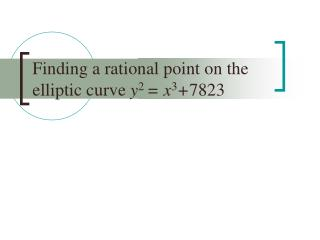 Finding a rational point on the elliptic curve  y 2 = x 3 + 7823