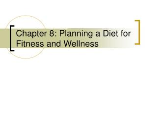 Chapter 8: Planning a Diet for Fitness and Wellness
