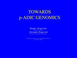 TOWARDS  p-ADIC GENOMICS