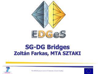 SG-DG Bridges Zoltán Farkas, MTA SZTAKI